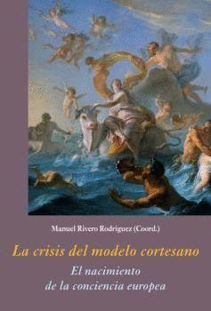 LA CRISIS DEL MODELO CORTESANO