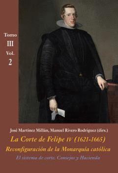 LA CORTE DE FELIPE IV (1621-1665) T.III VOL.2