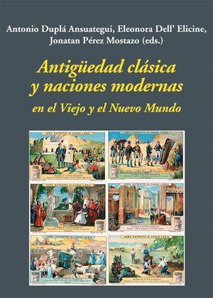 ANTIGÜEDAD CLÁSICA Y NACIONES MODERNAS EN EL VIEJO Y EL NUEVO MUNDO