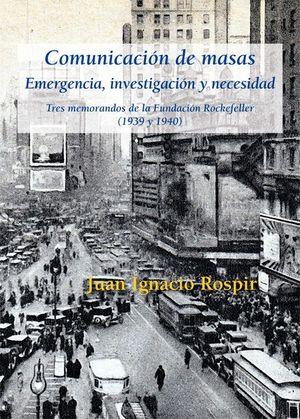 COMUNICACIÓN DE MASAS. EMERGENCIA, INVESTIGACIÓN Y NECESIDAD