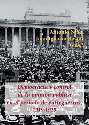 DEMOCRACIA Y CONTROL DE LA OPINION PUBLICA EN EL PERIODO DE ENTREGUERRAS, 1919-1939