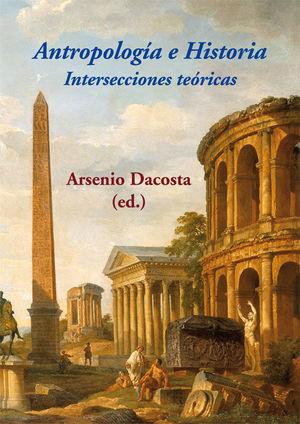 ANTROPOLOGIA E HISTORIA. INTERSECCIONES TEORICAS