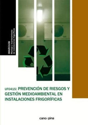 PREVENCIÓN DE RIESGOS Y GESTIÓN MEDIOAMBIENTAL EN INSTALACIONES FRIGORÍFICAS