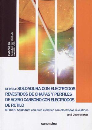 UF1623 SOLDADURA CON ELECTRODOS REVESTIDOS DE CHAPAS Y PERFILES DE ACERO CARBONO