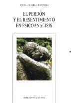 EL PERDON Y EL RESENTIMIENTO EN PSICOANALISIS