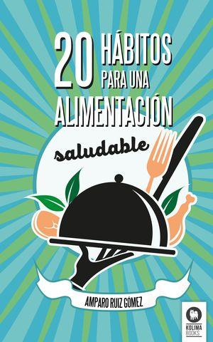 20 HABITOS PARA UNA ALIMENTACION SALUDABLE