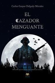 EL CAZADOR MENGUANTE