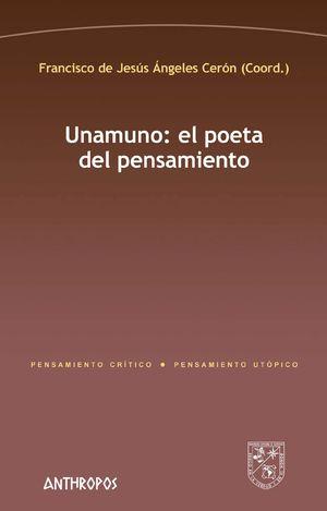 UNAMUNO. EL POETA DEL PENSAMIENTO