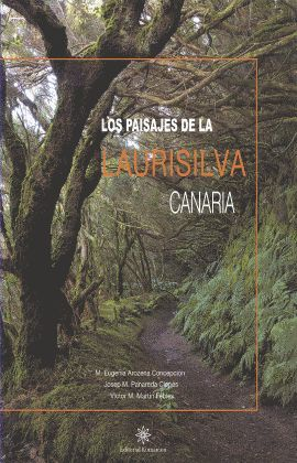 LOS PAISAJES DE LA LAURISILVA CANARIA