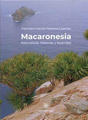 MACARONESIA. NATURALEZA, HISTORIAS Y LEYENDAS