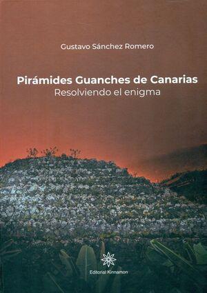 PIRAMIDES GUANCHES DE CANARIAS. RESOLVIENDO EL ENIGMA
