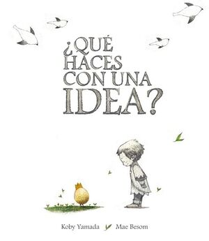 QUE HACES CON UNA IDEA?