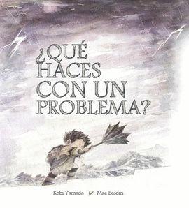 QUE HACES CON UN PROBLEMA?