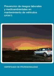 UF0917 - PREVENCIÓN DE RIESGOS, LABORALES Y MEDIOAMBIENTALES EN MANTENIMIENTO DE VEHÍCULO