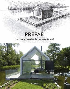 PREFAB. HOW MANY MODULES DO YOU NEED TO LIVE?