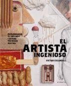 EL ARTISTA INGENIOSO. EXPLORANDO EL COLLAGE Y OTRAS TECNICAS MIXTAS