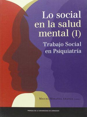 LO SOCIAL EN LA SALUD MENTAL (I). TRABAJO SOCIAL EN PSIQUIATRA