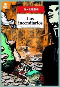LOS INCENDIARIOS