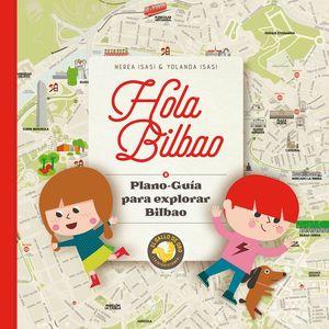 HOLA BILBAO. PLANO-GUÍA PARA EXPLORAR BILBAO.