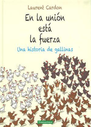 EN LA UNION ESTA LA FUERZA. UNA HISTORIA DE GALLINAS