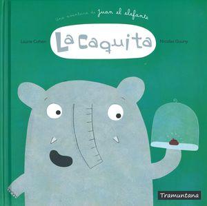 LA CAQUITA. UNA AVENTURA DE JUAN EL ELEFANTE