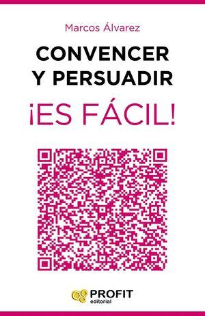 CONVENCER Y PERSUADIR ES FÁCIL!