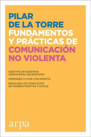 FUNDAMENTOS PRÁCTICOS DE COMUNICACIÓN NO VIOLENTA