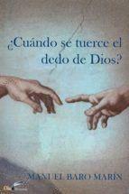 CUANDO SE TUERCE EL DEDO DE DIOS?