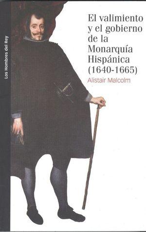 EL VALIMIENTO Y GOBIERNO DE LA MONARQUÍA HISPÁNICA, 1640-1665