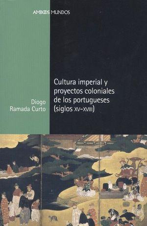 CULTURA IMPERIAL Y PROYECTOS COLONIALES PORTUGUESES