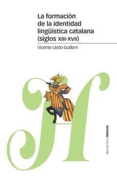 LA FORMACIÓN DE LA IDENTIDAD LINGUÍSTICA CATALANA (SIGLOS XIII-XVII)