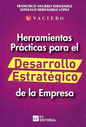 HERRAMIENTAS PRACTICAS PARA EL DESARROLLO ESTRATÉGICO DE LA EMPRESA