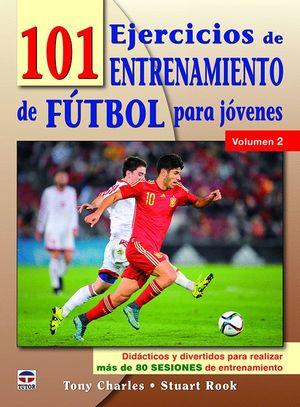101 EJERCICIOS DE ENTRENAMIENTO DE FUTBOL PARA JÓVENES T.2