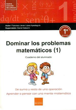 DOMINAR LOS PROBLEMAS MATEMÁTICOS 1 PRIMARIA