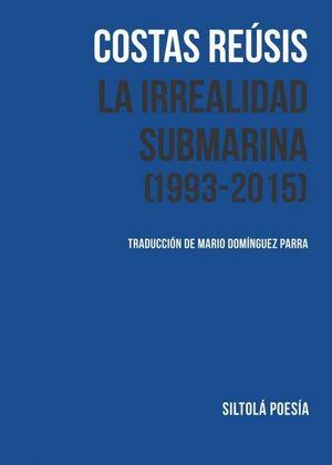 LA IRREALIDAD SUBMARINA (1993-2015)