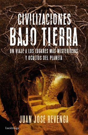 CIVILIZACIONES BAJO TIERRA