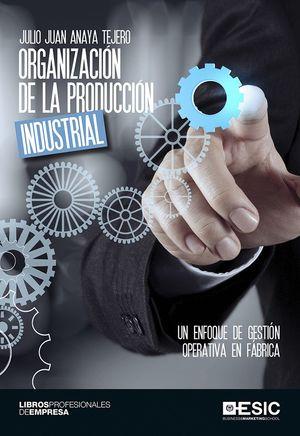 ORGANIZACIÓN DE LA PRODUCCIÓN INDUSTRIAL