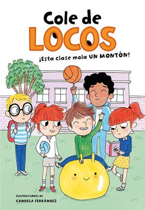 ESTA CLASE MOLA UN MONTÓN! (COLE DE LOCOS 1)