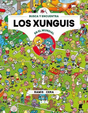 LOS XUNGUIS EN EL MUNDIAL. BUSCA Y ENCUENTRA. COLECCIÓN LOS XUNGUIS 12