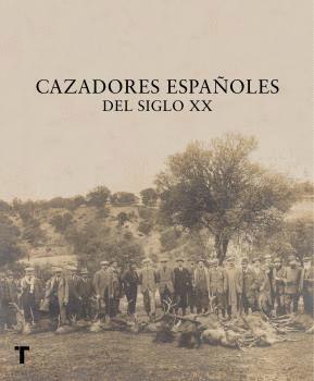CAZADORES ESPAÑOLES DEL SIGLO XX