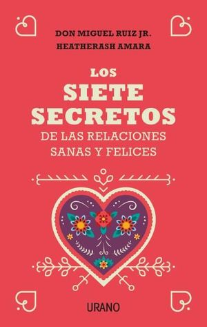 LOS SIETE SECRETOS DE LAS RELACIONES FELICES Y SALUDABLES