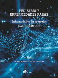 PEDIATRÍA Y ENFERMEDADES RARAS. ENFERMEDADES LISOSOMALES. CASOS CLÍNICOS