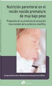 NUTRICIÓN PARENTERAL EN EL RECIÉN NACIDO PREMATURO DE MUY BAJO PESO