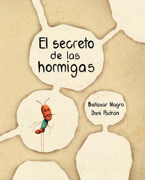 EL SECRETO DE LAS HORMIGAS