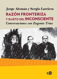 RAZÓN FRONTERIZA Y SUJETO DEL INCONSCIENTE