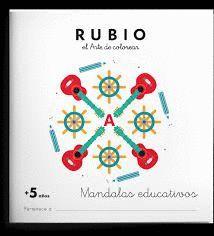 RUBIO EL ARTE DE COLOREAR. MANDALAS EDUCATIVOS + 5 AÑOS