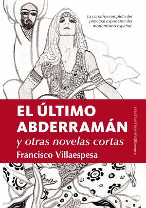 EL ULTIMO ABDERRAMAN Y OTRAS NOVELAS CORTAS