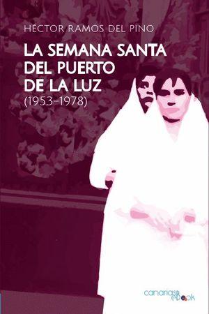 LA SEMANA SANTA DEL PUERTO DE LA LUZ (1953-1978)