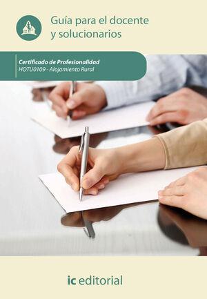 GUÍA PARA EL DOCENTE Y SOLUCIONARIOS ALOJAMIENTO RURAL. HOTU0109 - GUÍA PARA EL DOCENTE Y SOLUCIONARIOS