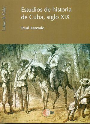 ESTUDIOS DE HISTORIA DE CUBA, SIGLO XIX
